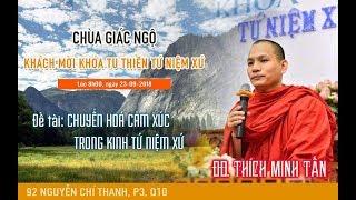 """[LIVESTREAM] """"CHUYỂN HÓA CẢM XÚC  TRONG KINH TỨ NIỆM XỨ"""" - ĐĐ. Thích Minh Tấn"""