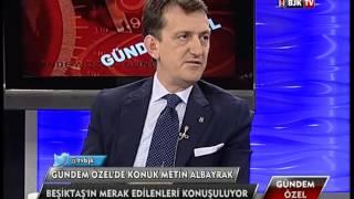 Metin Albayrak BJK TV'nin Stüdyo Konuğu Oldu - Bölüm 3