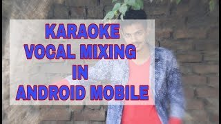 Professional Type Vocal mixing in Android mobile| Latest Punjabi Songs karaoke