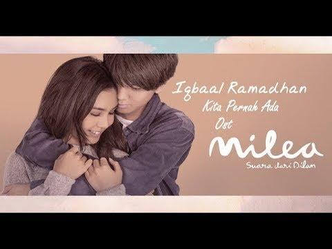 Download Iqbaal Ramadhan - Kita Pernah Ada  I  Ost Milea: Suara Dari Dilan Mp4 baru