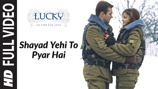 Shayad Yehi To Pyar Hai (Full Song) | Lucky - No Time For Love