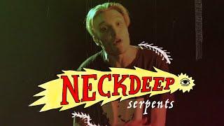 Neck Deep - Serpents