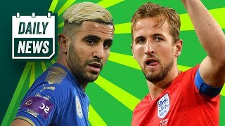 TRANSFER & WORLD CUP NEWS: Mahrez to Manchester City & England beat Colombia ►  Daily Football News