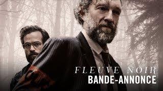 Fleuve Noir - avec Vincent Cassel & Romain Duris - Bande-annonce