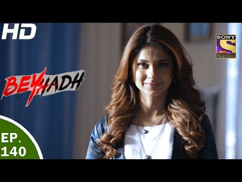 Beyhadh - बेहद - Ep 140 - 24th Apr, 2017 thumbnail