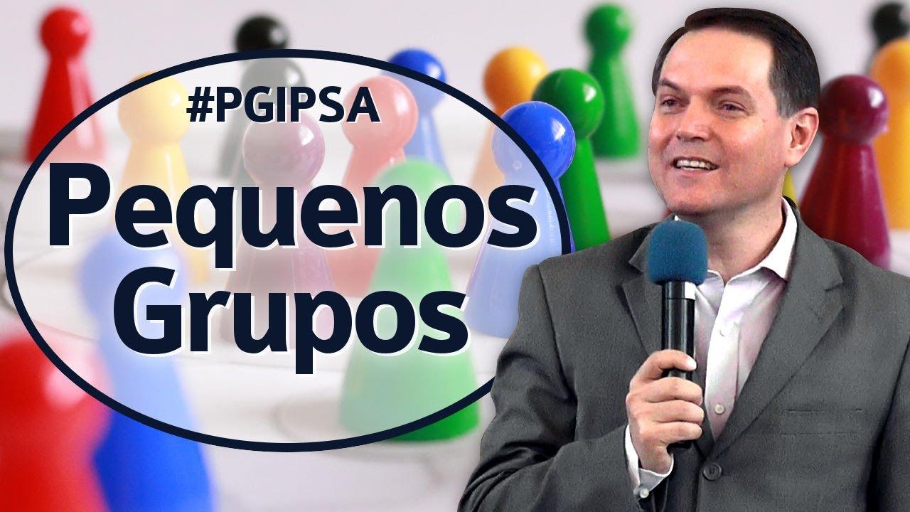 Pequenos Grupos - Sérgio Lima
