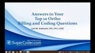 Answers to Your Top 10 Ortho Billing and Coding Questions