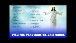 Ⓗ Viejitas Pero Bonitas Canciones Cristianas♫Musica Cristiana Para Jovenes♫La Mejor Música Cristiana