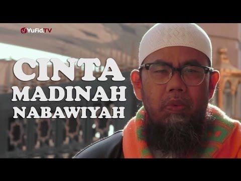 Tausiyah Singkat Tentang Cinta Kepada Kota Madinah dan Keutamaannya: Ustadz Zainal Abidin