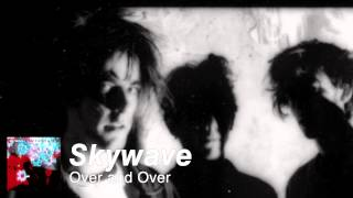 Watch Skywave Over And Over video