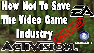 How Not To Save The Video Game Industry