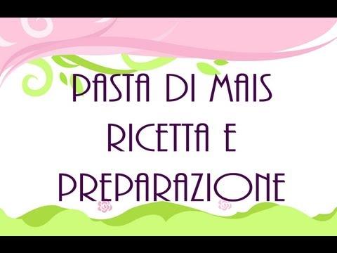 Ingredienti e preparazione Pasta di Mais – Maize Dough Ingredients & Preparation
