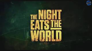 THE NIGHT EATS THE WORLD Official Trailer 2018 Horror Movie HD