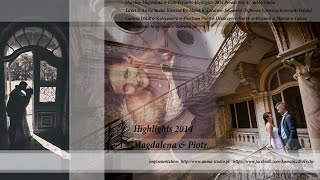 █▬█ █ ▀█▀ Magdalena & Piotr - Highlights - AnMa Studio - Video DSLR