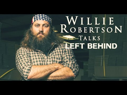 Willie Robertson Talks LEFT BEHIND