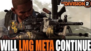WILL THE DIVISION 2 META CHANGE?    BEST LMG BUILD FOR NEXT PATCH