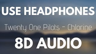 Twenty One Pilots Chlorine 8d Audio