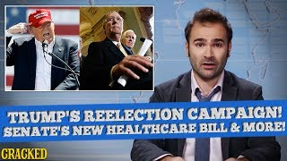 President Trump Kicks Off Reelection Campaign, Senate Kicks Off Millions From Healthcare - SOME NEWS by : Cracked