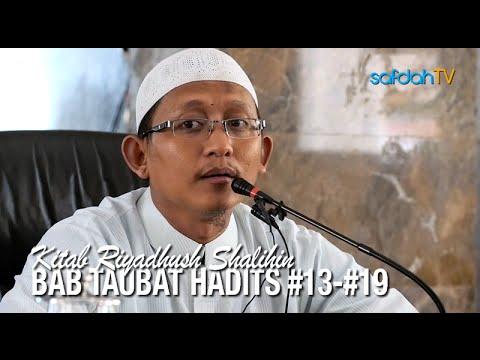 Kajian Kitab Riyadhus Shalihin 8: Hadits #13-#19 (Bab Taubat) - Ustadz Badru Salam, Lc