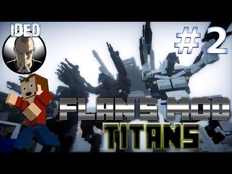 Flans Mod Tutorial - Proto Titan, Alpha Titan and titan tools - Minecraft Mod