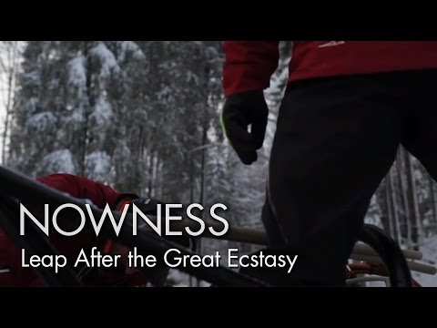 NOWNESS.com presents:  Leap After the Great Ecstasy