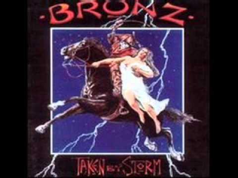 Bronz - Taken By Storm