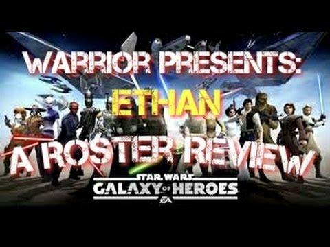 Roster Review: Ethan (F2P)  Star Wars Galaxy of Heroes