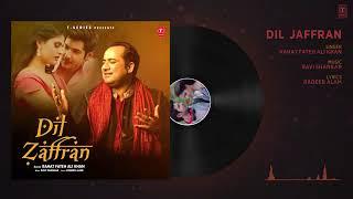 Dil Zaffran Full Audio Rahat Fateh Ali Khan Ravi Shankar Kamal Chandra S