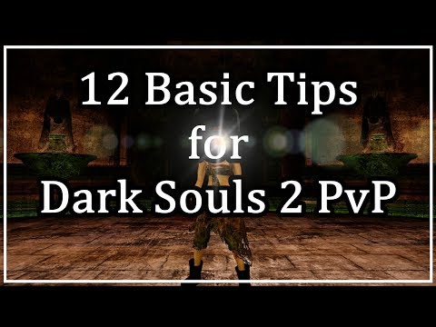 12 Tips for Dark Souls 2 PvP