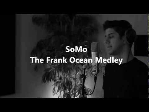 Somo - Frank Ocean Medley