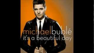"Michael Bublé - ""It's A Beautiful Day"" (FULL LENGTH & Lyrics)"