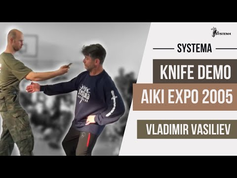 Systema Knife Demo | Aiki Expo 2005