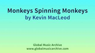 Monkeys Spinning Monkeys By Kevin Macleod 1 Hour