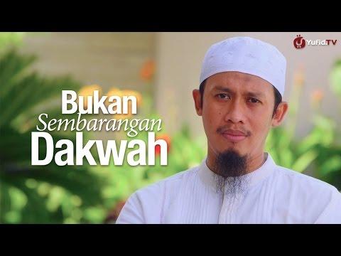 Ceramah Singkat: Bukan Sembarangan Dakwah - Ustadz Abdurrahman Thoyib, Lc.