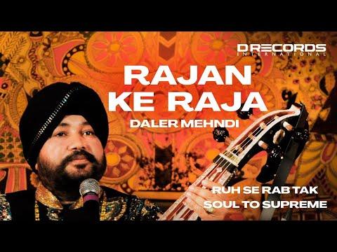 Rajan Ke Raja   Gurbani    Soul to Supreme   Daler Mehndi   Daler Mehndi Music