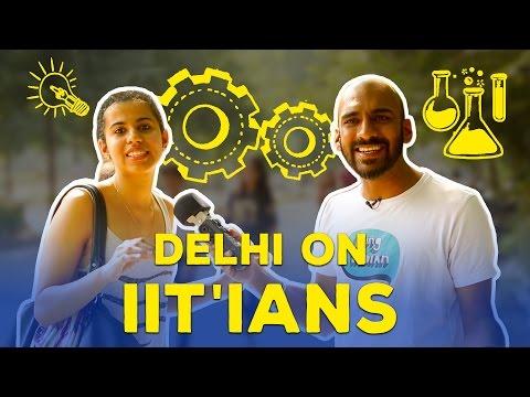 Delhi On IIT'ians #BeingIndian