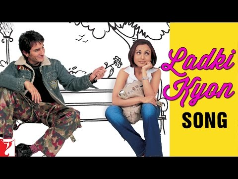 Ladki Kyon - Song - Hum Tum video