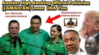 Another Jamaican top Politician Stripped of Diplomatic and visitors visa as USA Zeroes in