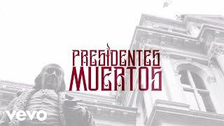 MC Ceja - Presidentes Muertos feat. Getto (Lyric Video)