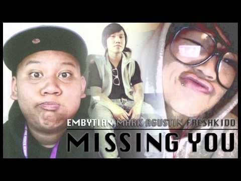 Missing You | Embytian ft Mark Agustin & freshKiDD