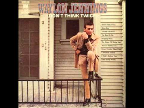 Waylon Jennings - Dont Think Twice Its Alright