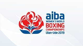 AIBA Women's World Boxing Championships 2019 / Day 2 / ring A
