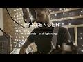 Passenger | Thunder and Lightning