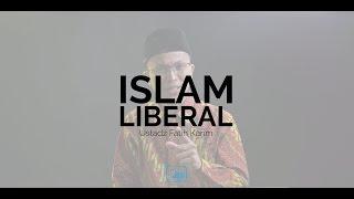 Islam Liberal - Ustadz Fatih Karim