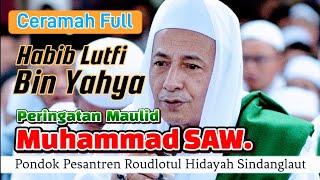 Ceramah Maulana Habib Lutfi Bin Yahya Di Sindanglaut - Cirebon