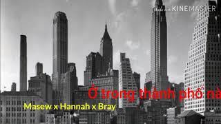 Ở trong thành phố - Masew x Hannad x Bray   Rap Việt