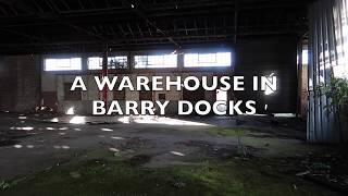 ABANDONED WAREHOUSE IN BARRY DOCKS SOUTH WALES