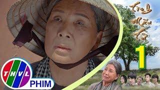 THVL | Tình mẫu tử - Tập 1[1]: Bà Sáu đau lòng khi nhớ lại chuyện ngày xưa