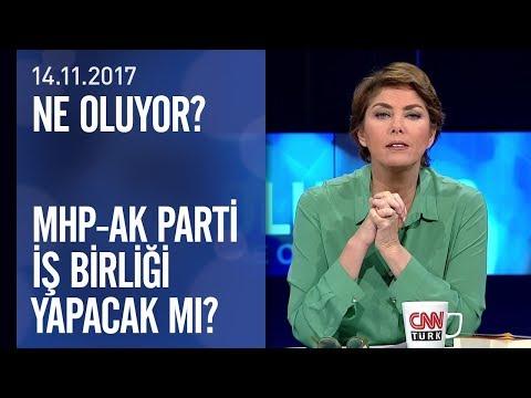 MHP ile AK Parti iş birliği yapacak mı? - Ne Oluyor? 14.11.2017 Salı