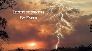 Righteousness By Faith Part 2 - Pastor Stephan Bohr